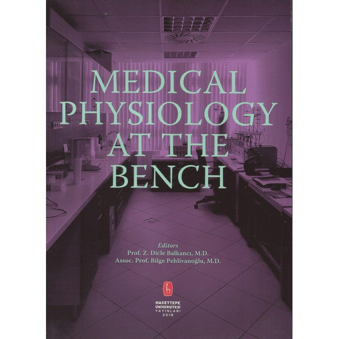 MEDİCAL PHYSİOLOGY AT THE BENCH
